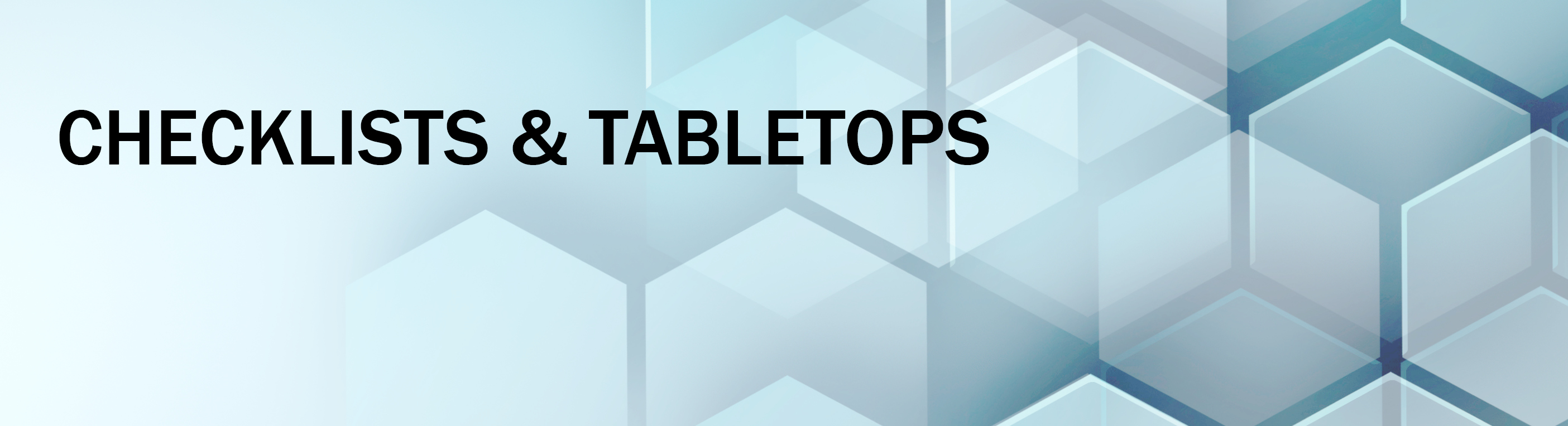 Checklists & Tabletops