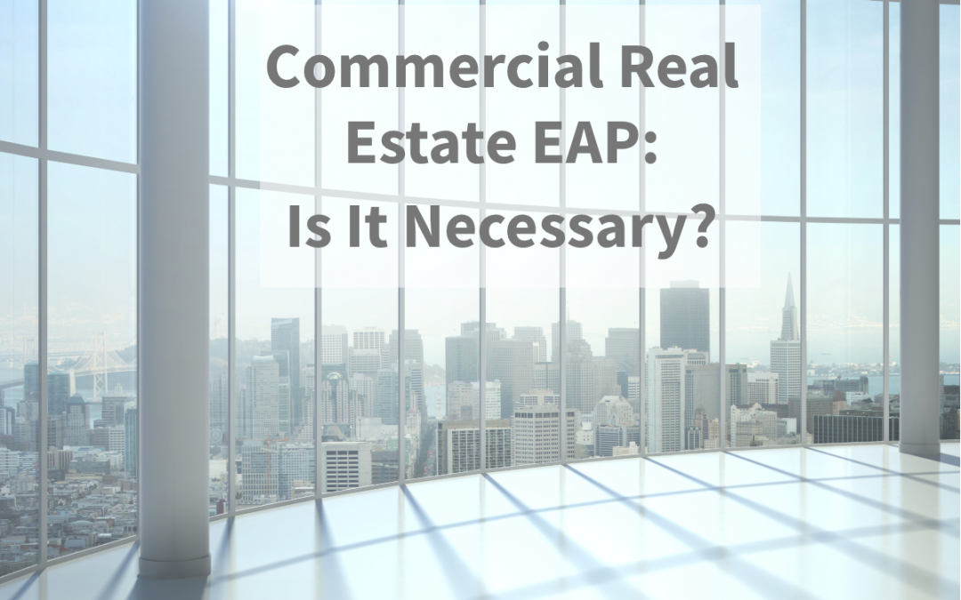 Commercial Real Estate EAP: Is It Necessary?