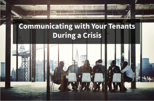 Communicating with Your Tenants During a Crisis Blog Pic Feb. 2018