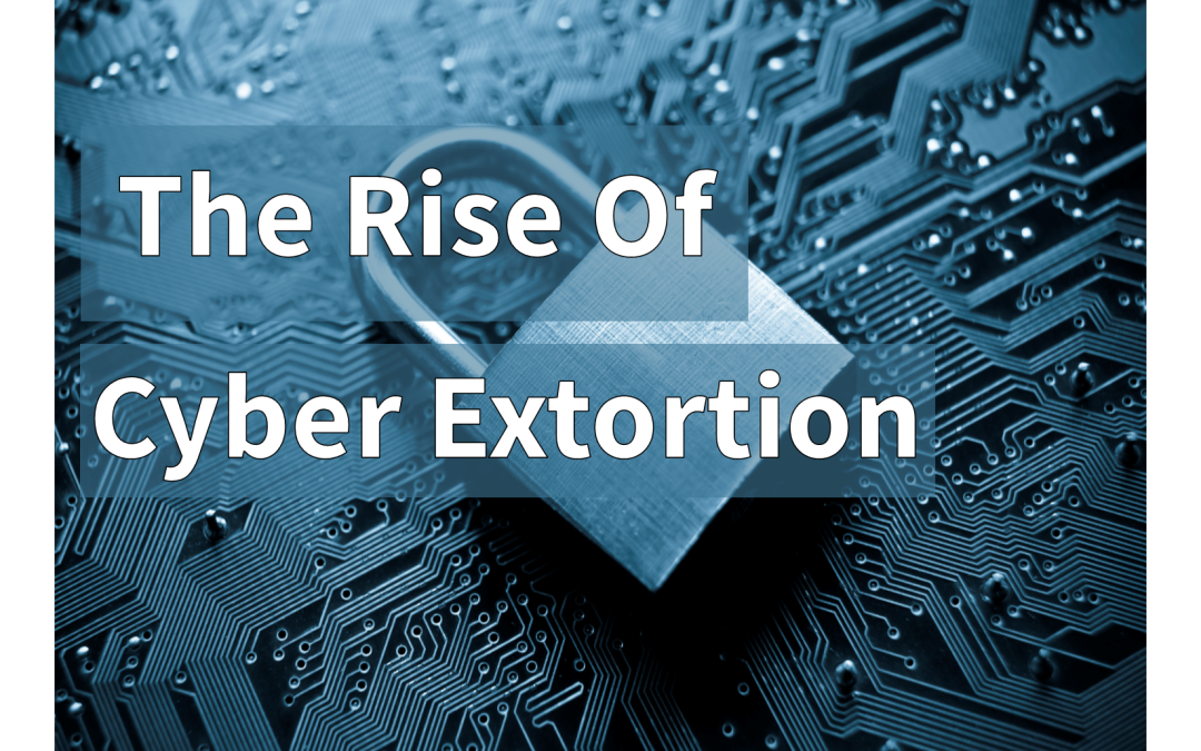 Cyber Extortion on the Rise: What Your Financial Firm Needs to Know