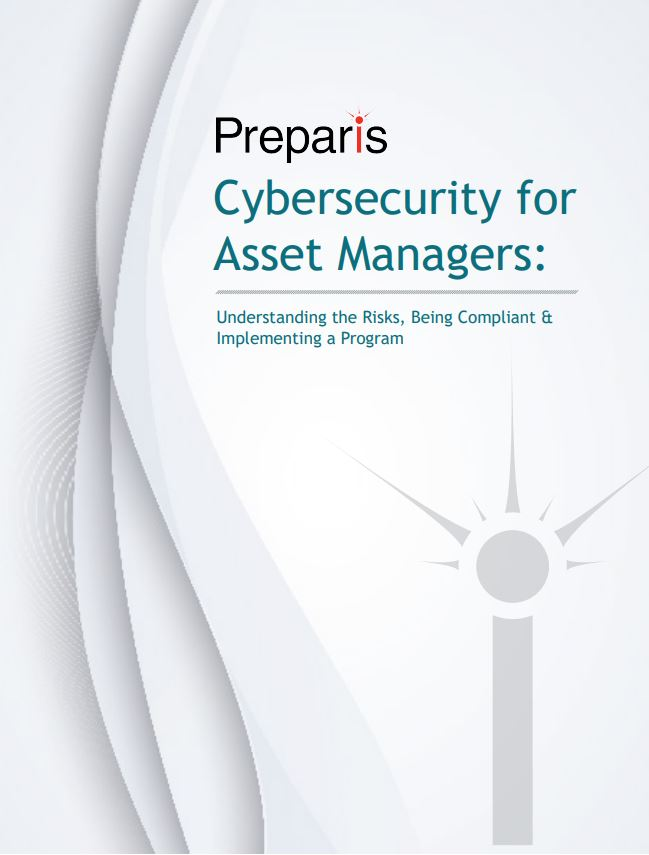 Cybersecurity for Asset Managers: Understanding the Risks, Being Compliant & Implementing a Program