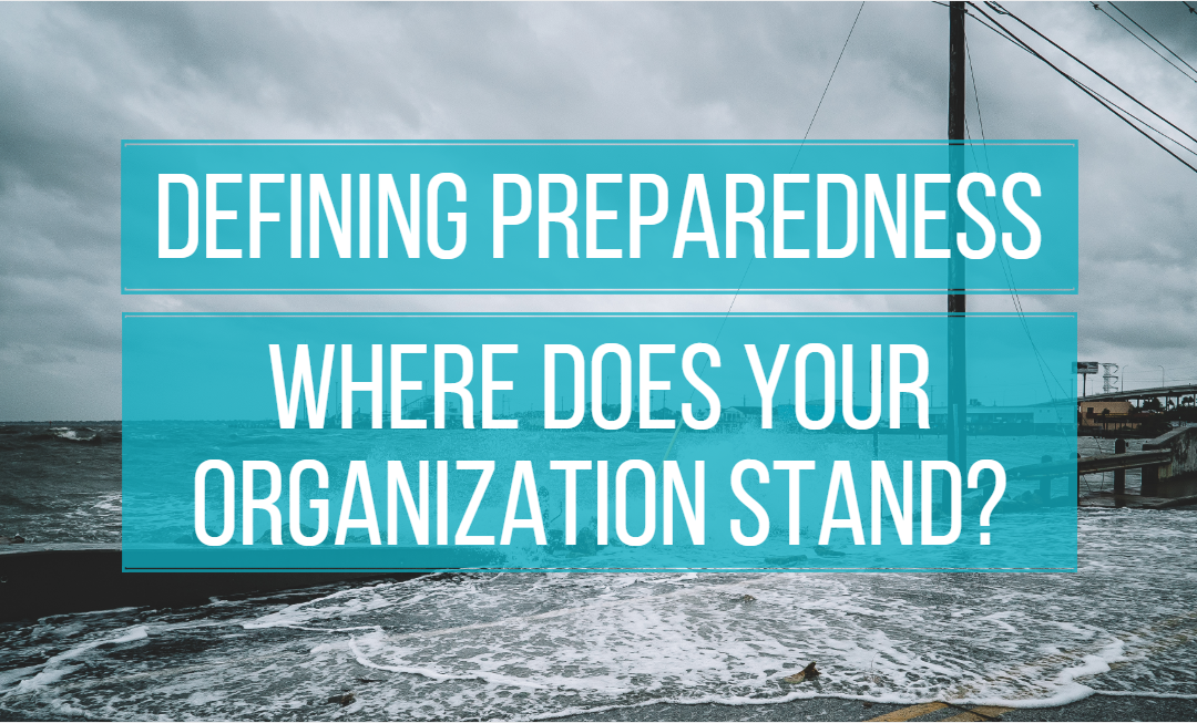 Defining Preparedness: Where Does Your Organization Stand?