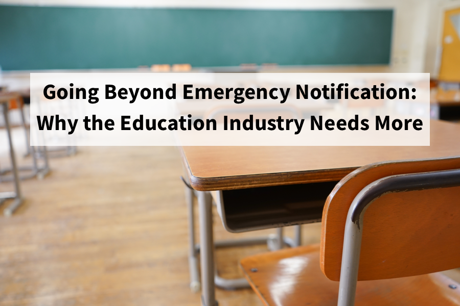 Why the Education Industry Needs More Than Emergency Notification