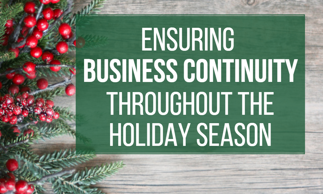 Ensuring Business Continuity Throughout the Holiday Season