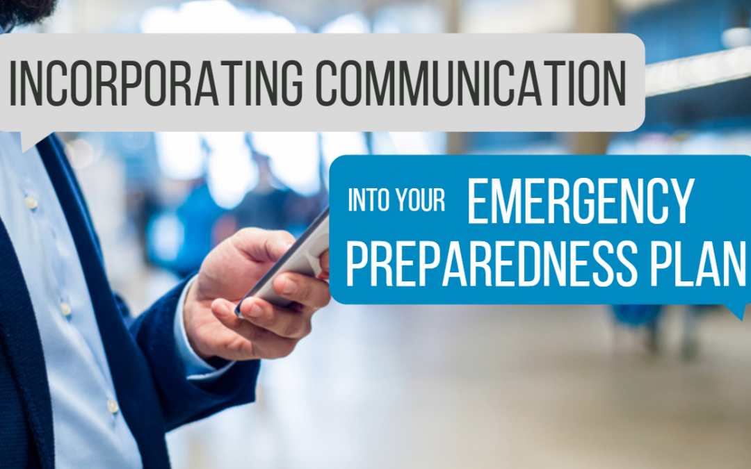 Incorporating Communication into Your Emergency Preparedness Plan