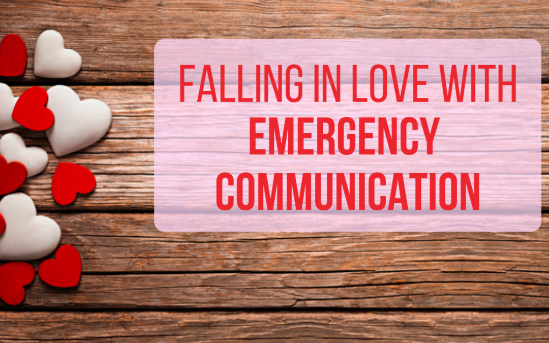 Falling in Love with Emergency Communication