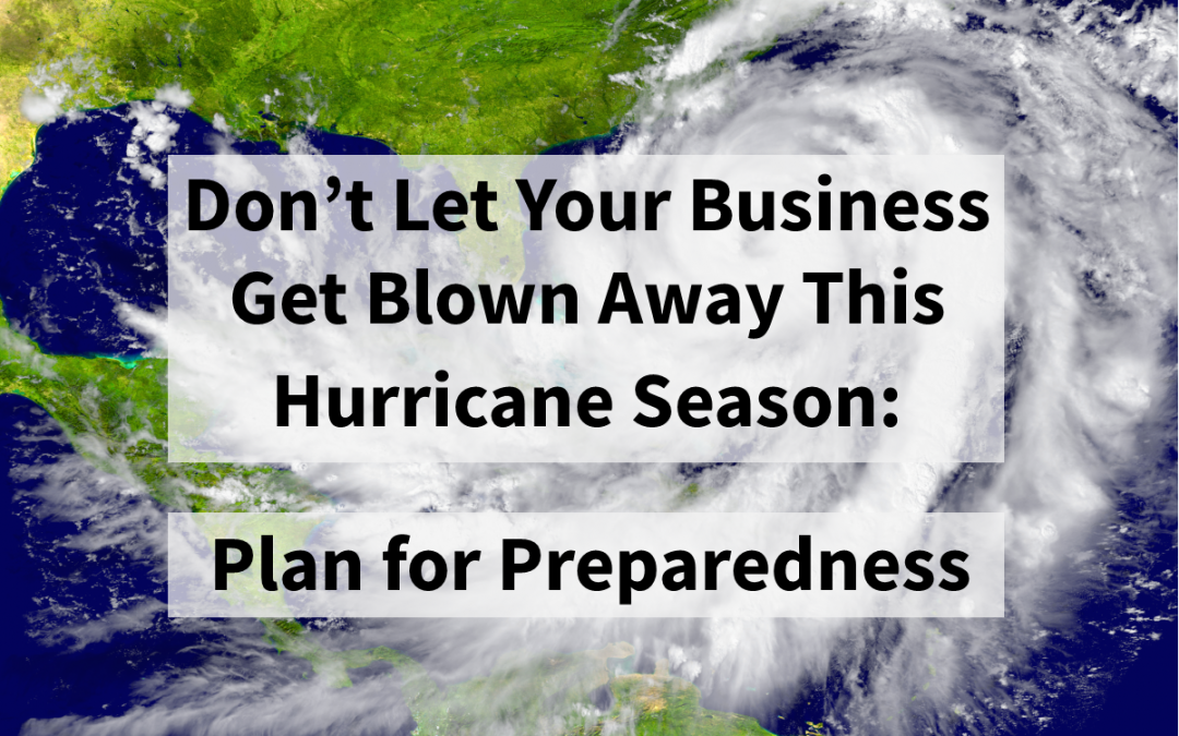 Don't Let Your Business Get Blown Away This Hurricane Season