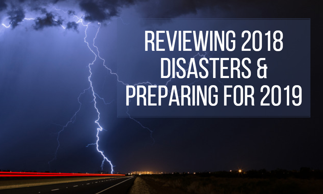 Reviewing 2018 Disasters and Preparing Your Organization for 2019