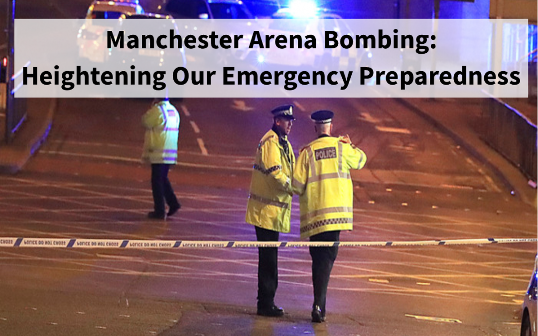 The Manchester Arena Bombing – Heightening Our Emergency Preparedness