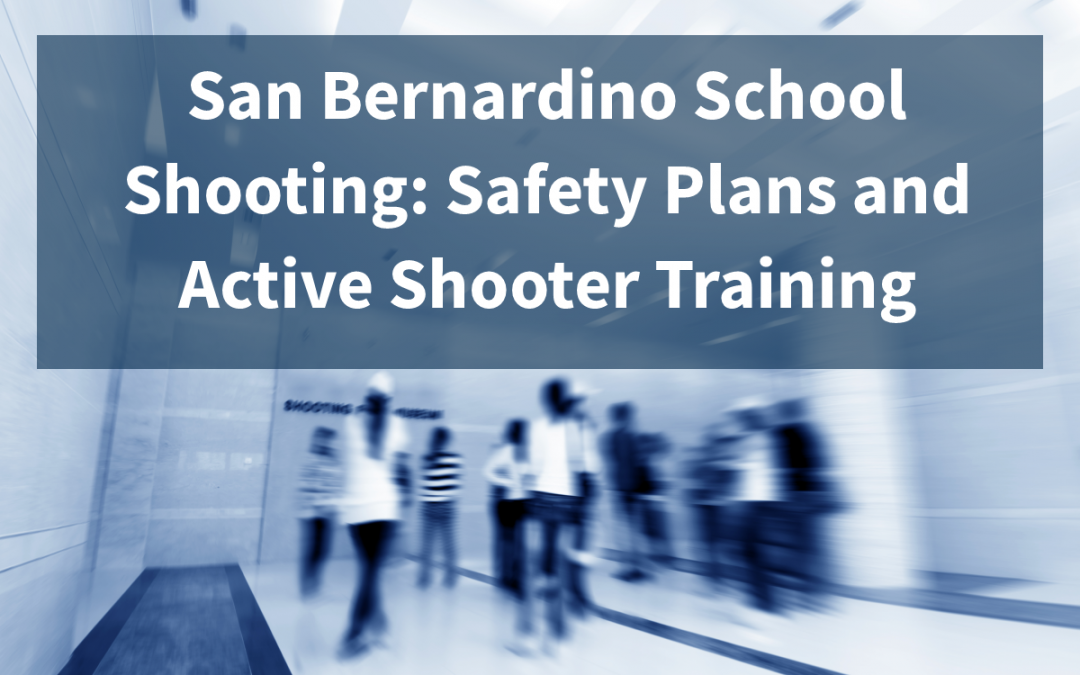 San Bernardino School Shooting Sparks Need for School Safety Plans and Active Shooter Trainings