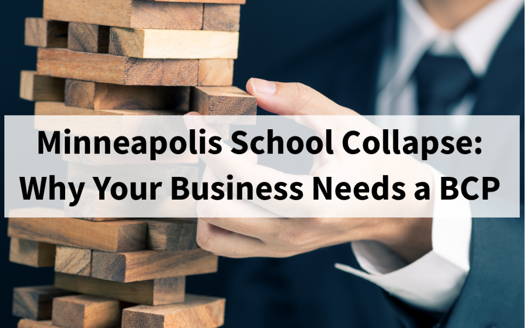 Minneapolis School Collapse: This is Why Your Business Needs a BCP