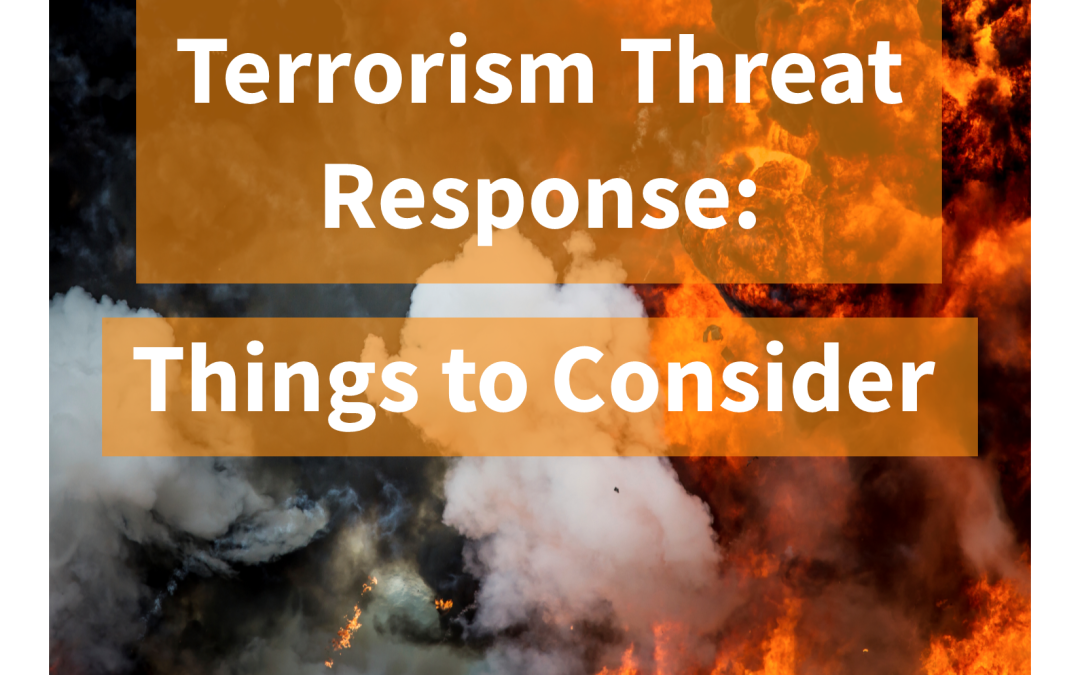 5 Considerations to Hone Your Organization's Terrorism Threat Resonse