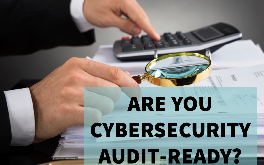 OCIE September Risk Alert: Are You Cybersecurity Audit-Ready?