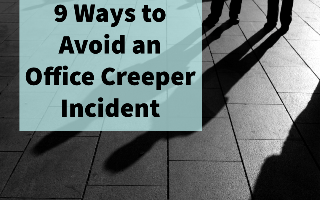 Does He Work Here? 9 Ways to Avoid an Office Creeper Situation