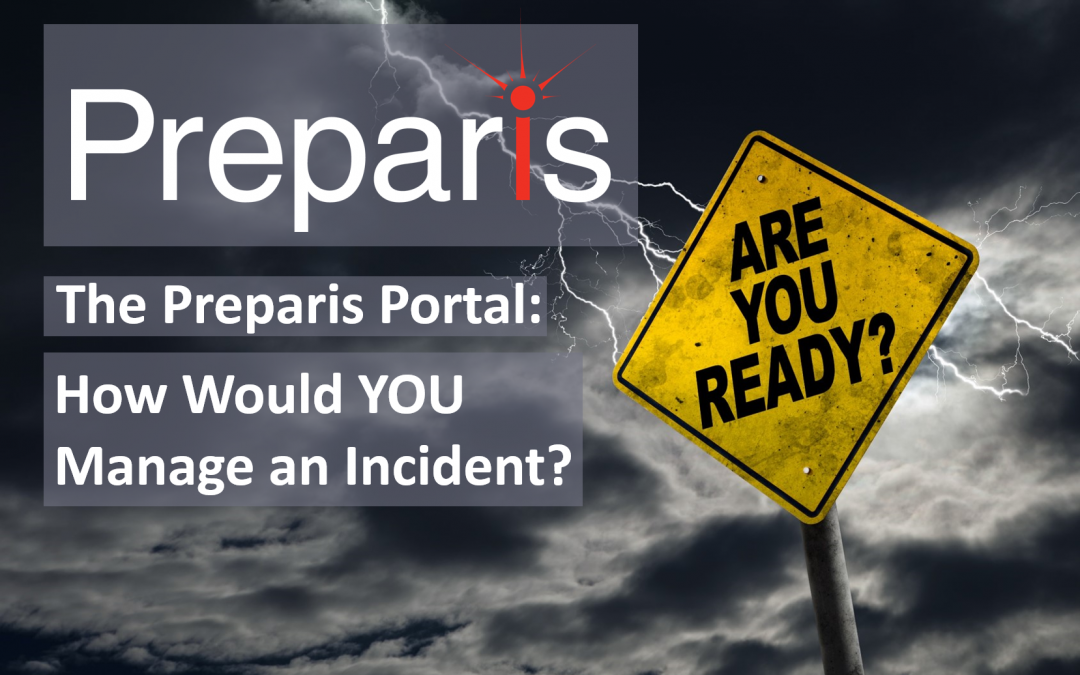 The Preparis Portal: How Would YOU Manage an Incident Webinar
