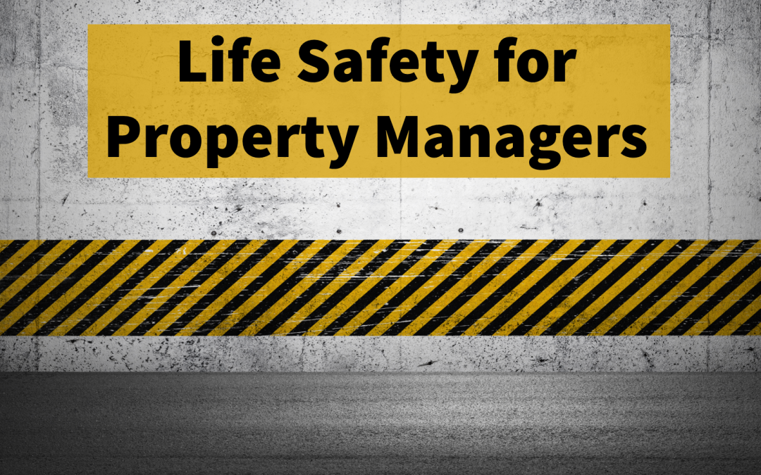 Life Safety Made Easy for Property Managers